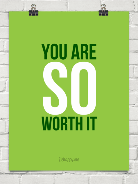 you are so worth it